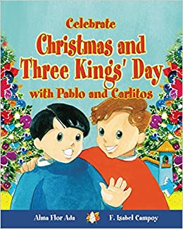 Book Celebrate Christmas and Three Kings Day with Pablo and Carlitos / Celebrate Christmas and Three Kings Day with Pablo and Carlitos ( Cuentos para ... para celebrar / Stories to Celebrate)