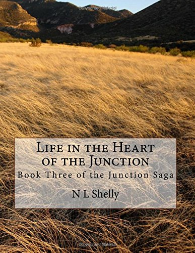 Life in the Heart of the Junction (Junction Saga) (Volume 3)