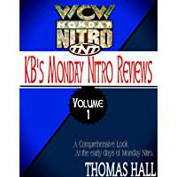 KB's Complete Monday Nitro Reviews Volume I (English Edition)