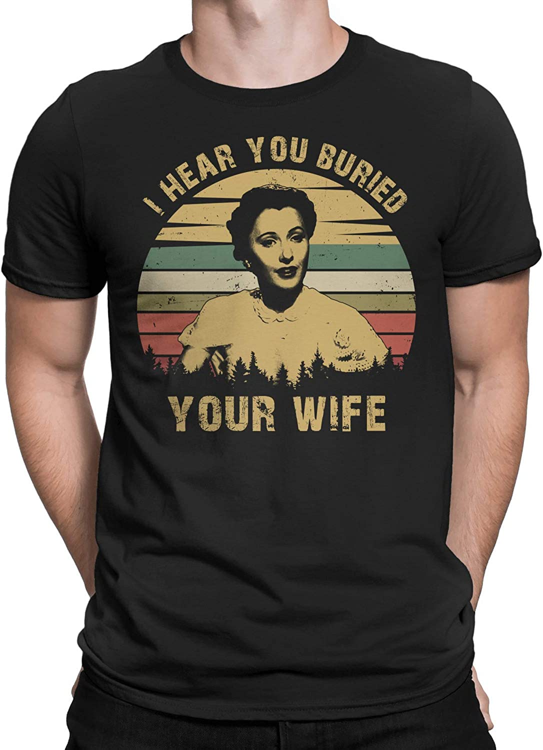 I Hear You Buried Your Wife Vintage T-Shirt