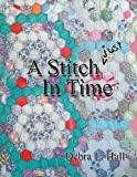 A Stitch Just in Time, Debra L. Hall, 1477204687