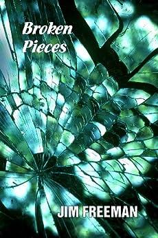 Broken Pieces by [Freeman, Jim]
