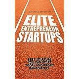 Elite Entrepreneur Startups: The 20 Best Startups You Can Start Today and Profit Immediately (Entrepreneurship...