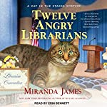 Twelve Angry Librarians: Cat in the Stacks Mysteries, Book 8 | Miranda James