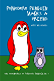 Pomodoro Penguin Makes a Friend: a picture book for children ages 4-6 about friendship and respect (The Adventures of Pomodoro Penguin Children's Early ... for Beginning Readers 1) (English Edition)