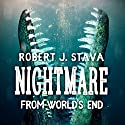 Nightmare from World's End Audiobook by Robert J. Stava Narrated by Doug Greene