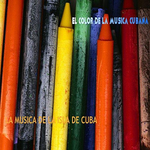 ... El Color de la Música de Cuba .