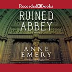 Ruined Abbey: A Collins-Burke Mystery, Book 8 | Anne Emery
