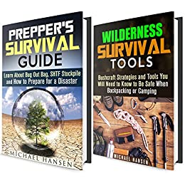 Wilderness & Prepper's Survival Guide Box Set: Strategies and Tools for Backpacking or Camping & How to Stockpile in Case of a Disaster (Bushcraft Survival Guide & Emergency SHTF Stockpile) by [Hansen, Michael]