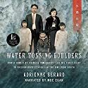 Water Tossing Boulders: How a Family of Chinese Immigrants Led the First Fight to Desegregate Schools in the Jim Crow South Audiobook by Adrienne Berard Narrated by Moe Egan