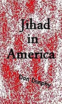 Jihad In America: Rules of Engagement by [Dunphy, Dan]