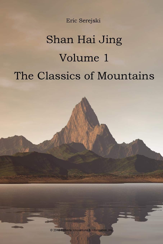 Shan Hai Jing  1  Classics of Mountains: Eric Serejski