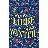 Eine Liebe ohne Winter: Roman (German Edition)