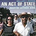 An Act of State: The Execution of Martin Luther King Audiobook by Dr. William F. Pepper, Esq Narrated by Stephen Hoye