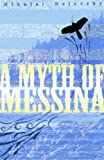 A Myth of Messina, Nikolai J. Dejevsky, 1882190181