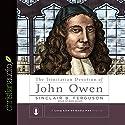 The Trinitarian Devotion of John Owen Audiobook by Sinclair B. Ferguson Narrated by Bob Souer