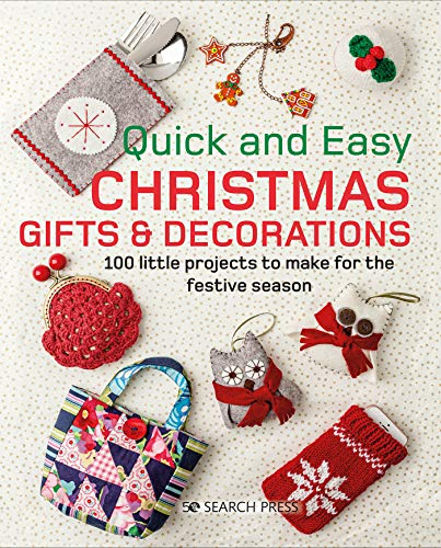 Quick and Easy Christmas: 100 Gifts & Decorations to Make for the Festive Season (To Easy Decorations Make Christmas)