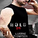 Hold On Audiobook by LaVerne Thompson Narrated by Ron Herczig