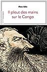 Il pleut des mains sur le Congo par Wiltz