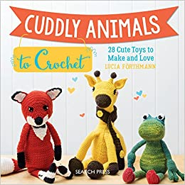 Cuddly Animals To Crochet 28 Cute Toys To Make And Love Lucia
