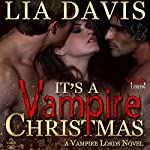 It's a Vampire Christmas : The Vampire Lords, Book 1 | Lia Davis