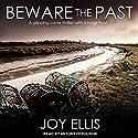 Beware the Past Hörbuch von Joy Ellis Gesprochen von: Antony Ferguson