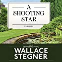 A Shooting Star Audiobook by Wallace Stegner Narrated by Bernadette Dunne