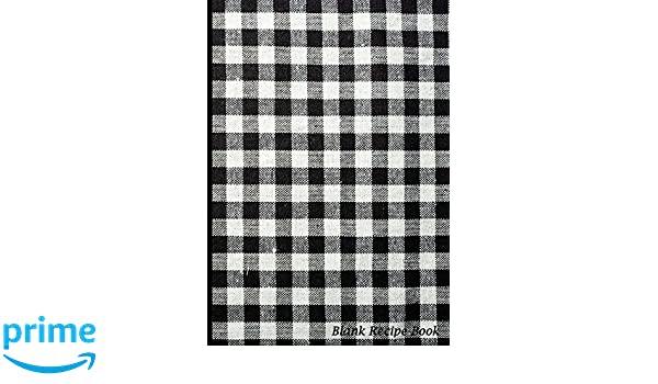 Blank Recipe Book: Black And White Tablecloth, Blank