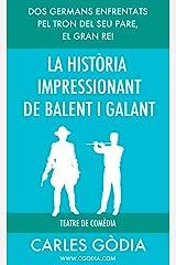 La història impressionant de Balent i Galant: Dos germans s'enfronten per a aconseguir ser rei. (Catalan Edition) Kindle Edition