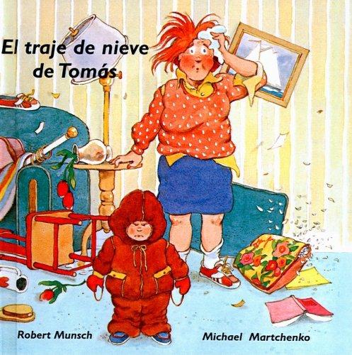 El Traje de Nieve de Tomas = Thomas' Snowsuit (Munsch for Kids) (Spanish Edition)