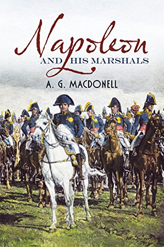 Napoleon and His Marshals (Fonthill Complete A.G. Macdonell)