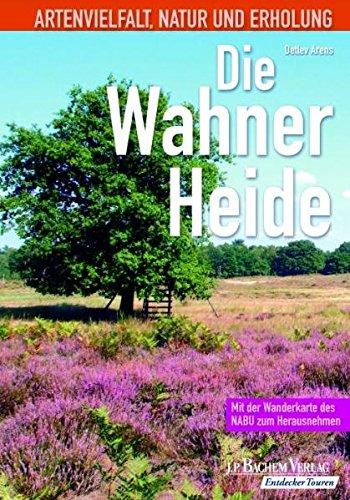 Die Wahner Heide: Mit der Wanderkarte des NABU zum Herausnehmen