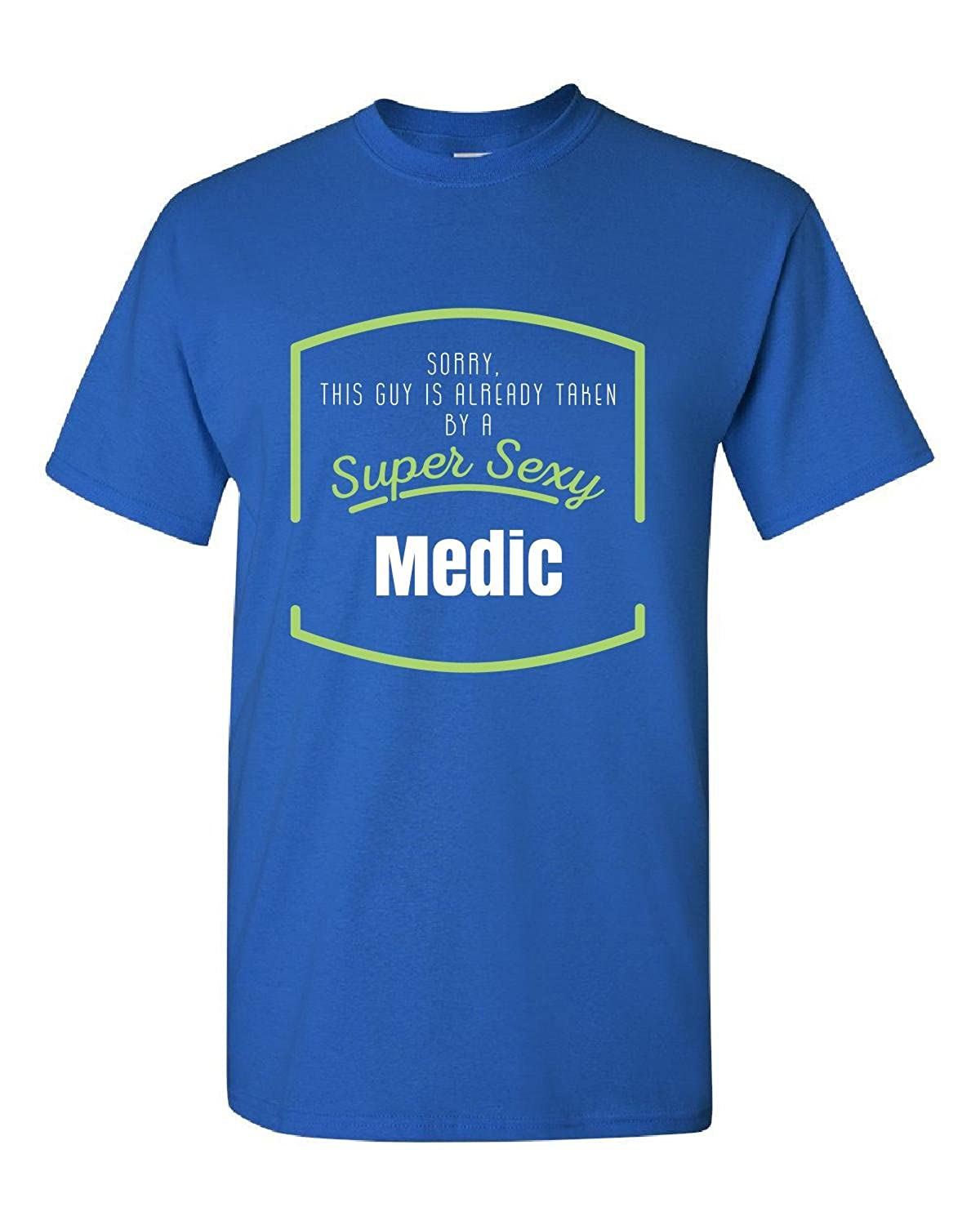 Sorry This Guy Is Already Taken By A Sexy Medic - Adult Shirt