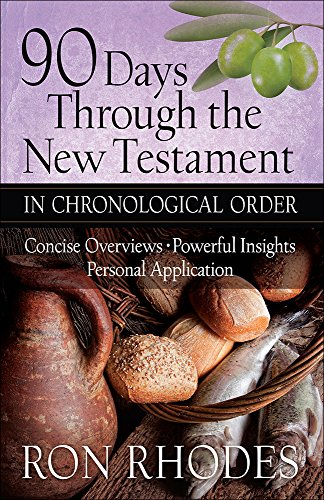 90 Days Through the New Testament in Chronological Order: *Helpful Timeline *Powerful Insights *Personal Application (Chronological Order Of The Bible New Testament)