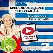 Apprendre le Grec - Écoute Facile - Lecture Facile - Texte Parallèle Cours Audio No. 2 [Learn Greek]: Lire et Écouter des Livres en Grec |  Polyglot Planet