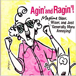 Agin\' and Ragin\': Maxine -- Older, Wiser, and Just Generally ...