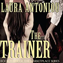 The Trainer: Book Three of the Marketplace Series Audiobook by Laura Antoniou Narrated by Elizabeth Jasicki