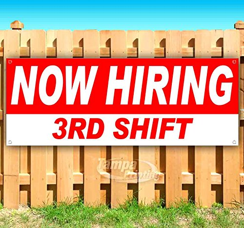 Now Hiring 3RD Shift 13 oz Heavy Duty Vinyl Banner Sign with