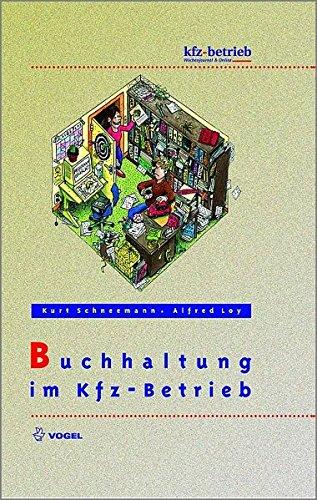 Buchhaltung im Kfz-Betrieb Gebundenes Buch – 1. August 2002 Kurt Schneemann Alfred Loy 3802319192 Einzelne Wirtschaftszweige