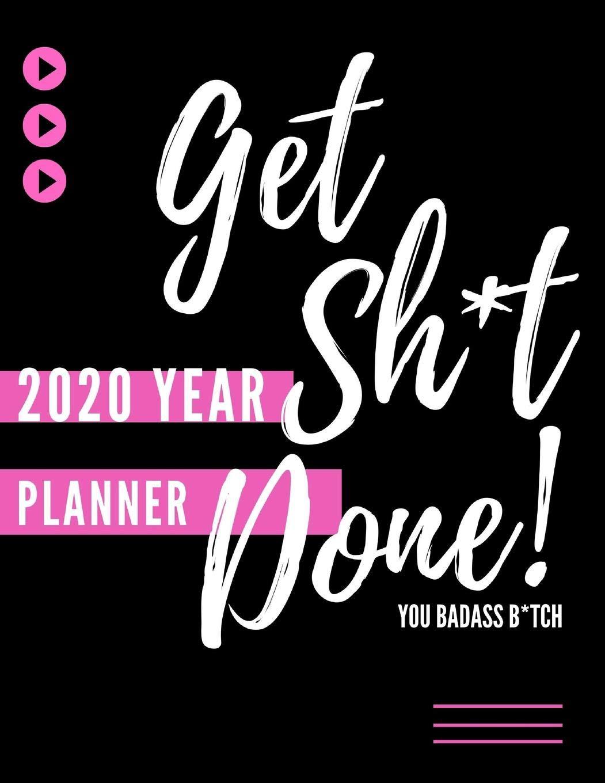 Amazon.com: Get Sh*t Done, You Badass B*tch! (2020 Year ...