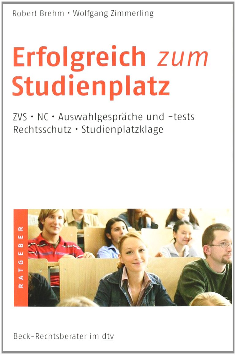 Erfolgreich zum Studienplatz: ZVS · NC · Auswahlgespräche und -tests · Rechtsschutz · Studienplatzklage