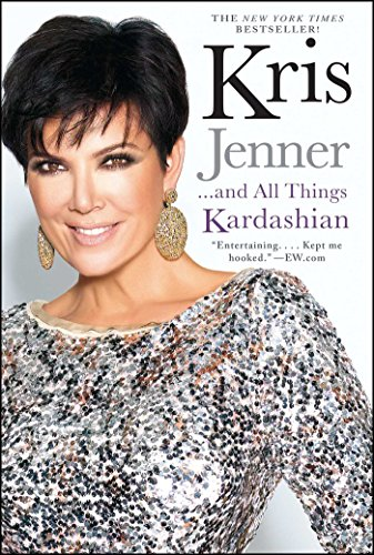 Kris Jenner       And All Things Kardashian