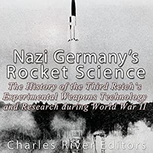 Nazi Germany's Rocket Science Audiobook