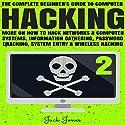 Hacking: The Complete Beginner's Guide to Computer Hacking Hörbuch von Jack Jones Gesprochen von: Graeme Daniels