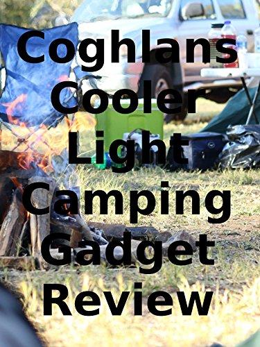 Review: Coghlans Cooler Light Camping Gadget - Coghlans Film
