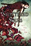 Front cover for the book Shattered Souls by Mary Lindsey