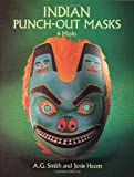 Indian Punch-Out Masks, A. G. Smith and Josie Hazen, 0486274497
