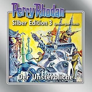 Der Unsterbliche (Perry Rhodan Silber Edition 3) Audiobook