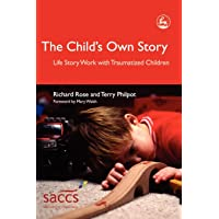 Child's Own Story: Life Story Work with Traumatized Children