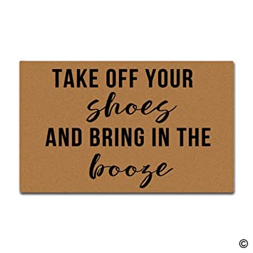 MsMr Doormat Funny Entrance Mat Take Off Your Shoes And Bring In The Booze  Indoor Decorative